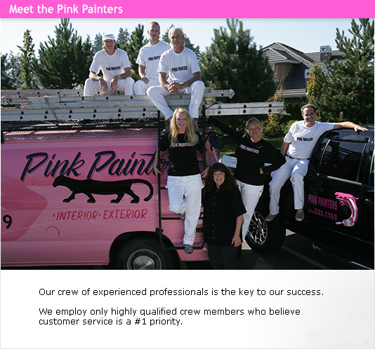 Meet the Pink Painters :: Our crew of experienced professionals is the key to our success. :: We employ only highly qualified crew members who believe customer service is a #1 priority.